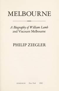 image of Melbourne, a Biography of William Lamb, 2nd Viscount Melbourne