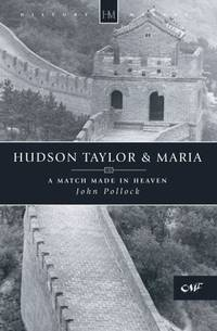Hudson Taylor and Maria: Pioneers in China (Historymakers series)