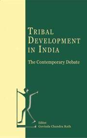 Tribal Development in India: The Contemporary Debate