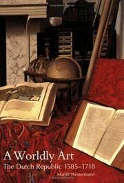 A Worldly Art The Dutch Republic, 1585-1718