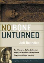 No Bone Unturned : The Adventures of a Top Smithsonian Forensic Scientist  and the Legal Battle for America's Oldest Skeletons