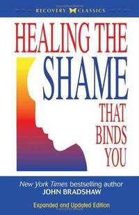 image of Healing the Shame that Binds You (Recovery Classics)