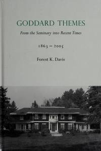 Goddard Themes: From the Seminary into Recent Times 1863-2005