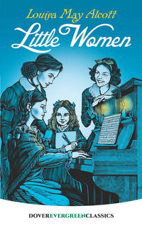 Little Women (Dover Children's Evergreen Classics) by Alcott, Louisa May