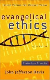 Evangelical Ethics: Issues Facing the Church Today (Second Edition)