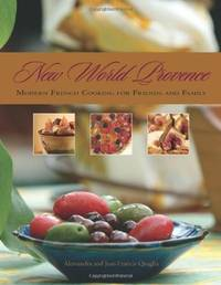 New World Provence: Modern French Cooking for Friends and Family (Inscribed copy)