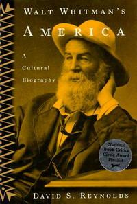 Walt Whitman's America : A Cultural Biography