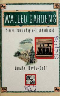 Walled Gardens:  scenes from an Anglo-Irish childhood