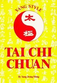 Tai Chi Chuan-Yang Style