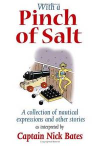 With a Pinch of Salt : A Collection of Nautical Expressions and Other Stories