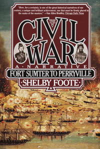 THE CIVIL WAR: A NARRATIVE  (3 volumes)  Fort Sumter to Perryville /  Fredericksburg to Meridian / Red River to Appomattox