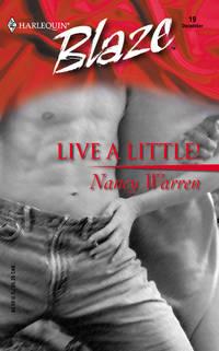 Live A Little! (Harlequin Blaze #19)