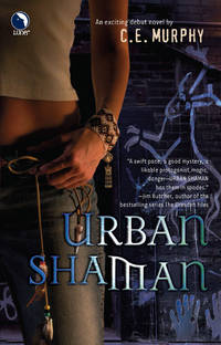 Urban Shaman by C.E. Murphy - Paperback - 2005 - from Endless Shores Books (SKU: 83299)