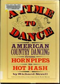 A Time to Dance: American Country Dancing from Hornpipes to Hot Hash