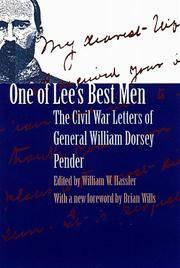 One of Lee's Best Men: The Civil War Letters of General William Dorsey Pender
