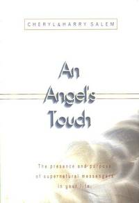 An Angel's Touch: The Presence and Purpose of Supernatural Messengers in Your Life