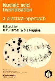 NUCLEIC ACID HYBRIDISATION. A Practical Approach.