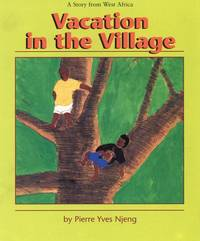 Vacation in the Village: A Story from West Africa