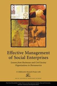 Effective Management of Social Enterprises: Lessons From Business and Civil Society Organizations...