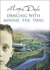 Dancing with Minnie the Twig by  Mogue Doyle - First Edition, First Impression - 2002 - from Lazarus Books Limited (SKU: 017354)