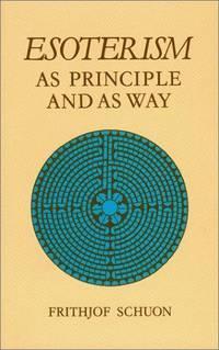 Esoterism As Principle and As Way