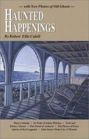 Haunted Happenings: with New Photos of Old Ghosts (New England's Collectible Classics)