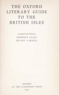 The Oxford Literary Guide to the British Isles by  Dorothy Eagle - First Edition - 1977-05-12 - from The Book Scouts (SKU: sku520002437)