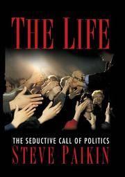 The life: The seductive call of politics