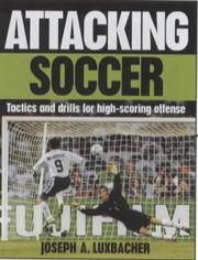 Attacking Soccer Tactics and Drills for High Scoring Offnese by  Joseph A Luxbacher - Paperback - 1st Printing - 1999 - from after-words bookstore and Biblio.com