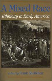 image of A Mixed Race: Ethnicity in Early America