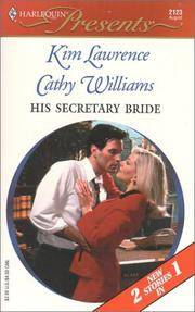Harlequin Presents No. 2123 His Secretary Bride - Baby And The Boss By Kim Lawrence And Assignment Seduction By Cathy Williams By Lawrence And Williams Kim And Cathy - Used Books - Paperback - from Canadabooks and Biblio.com