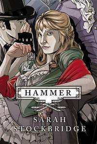 Hammer: A Novel of the Victorian Underworld