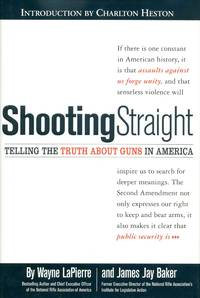 SHOOTING STRAIGHT Telling the Truth about Guns in America