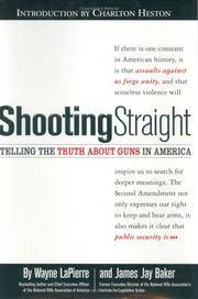 Shooting Straight: Telling the Truth About Guns in America