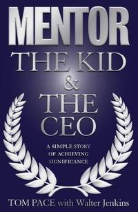 Mentor The Kid and the CEO: A Simple Story of Achieving Significance