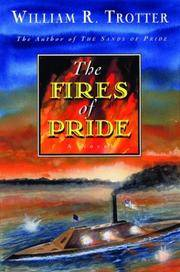 The Fires of Pride: A Novel  (SIGNED)