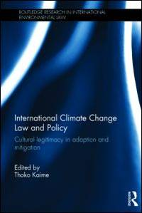 International Climate Change Law and Policy: Cultural Legitimacy in Adaption and Mitigation...