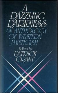 A Dazzling Darkness: An Anthology of Western Mysticism