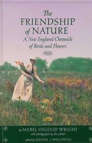 THE FRIENDSHIP OF NATURE. A New England Chronicle Of Birds And Flowers.