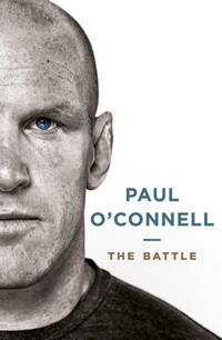 THE BATTLE - flat SIGNED by PAUL O'CONNELL