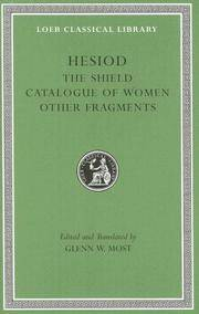 image of Hesiod: Volume II, The Shield. Catalogue of Women. Other Fragments. (Loeb Classical Library No. 503)