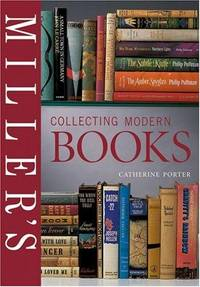 Miller's Collecting Modern Books by  Catherine Porter - Hardcover - 2003 - from The Old Library Bookshop and Biblio.com