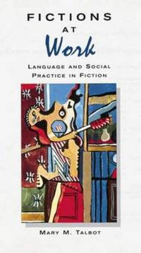 Fictions at Work (Language In Social Life)