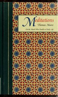 Meditations : On The Monk Who Dwells In Daily Life