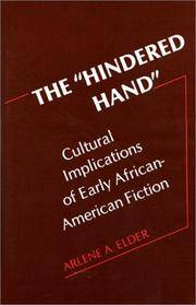The Hindered Hand : Cultural Implications of Early African-American Fiction (39) (Contributions...