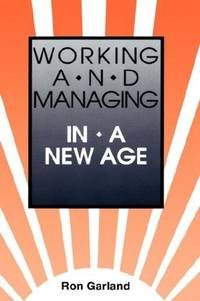 WORKING AND MANAGING IN A NEW AGE