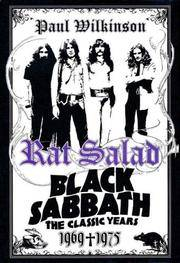Rat Salad: Black Sabbath, the Classic Years 1969-1975