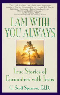 I Am with You Always: True Stories of Encounters With Jesus