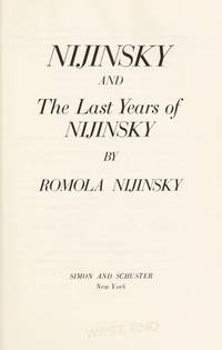 Nijinsky and the Last Years of Nijinsky