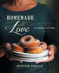 Homemade with Love: Simple Scratch Cooking from In Jennie?s Kitchen